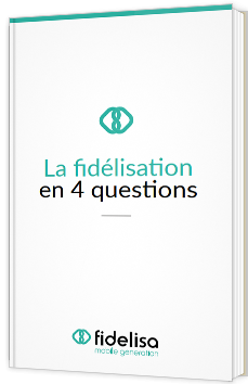 La fidélisation en 4 questions