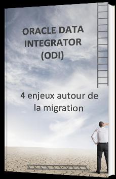 Oracle Data Integrator (ODI) -  4 enjeux autour de la migration