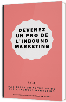 Devenez un pro de l'Inbound Marketing