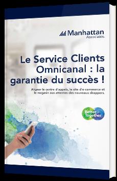 Le Service Clients Omnicanal : la garantie du succès !