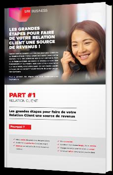 Les grandes étapes pour faire de votre relation client une source de revenus !