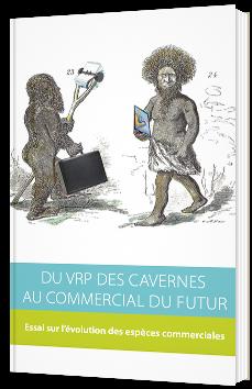 Du VRP des cavernes au commercial du futur
