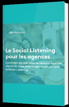 Le Social Listening pour les agences