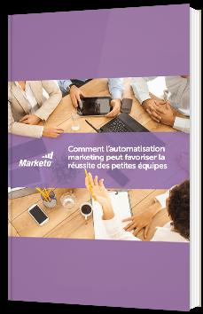 Comment l'automatisation marketing peut favoriser la réussite des petites équipes