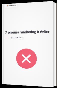 7 erreurs marketing à éviter