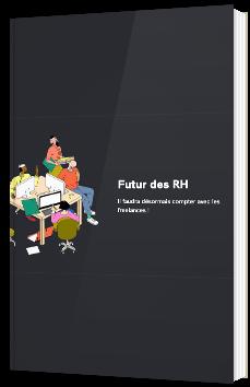 Futur des RH - Il faudra désormais compter avec les freelances !