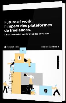 Future of Work : l'impact des plateformes de freelances
