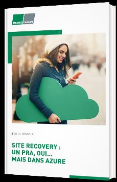 Site recovery : un PRA, oui... mais dans Azure