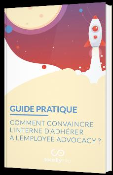 Comment convaincre l'interne d'adhérer à l'employee advocacy