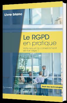 Le RGPD en pratique - Votre recueil de consentement est-il en règle ?