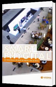 Smart Phygital : les nouveaux enjeux du retail via le WI-FI