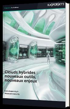 Clouds hybrides : nouveaux outils, nouveaux enjeux