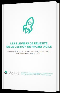 Les 8 leviers de réussite de la gestion de projet agile