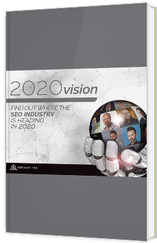 2020 Vision - Found out where the SEO industry is heading in 2020