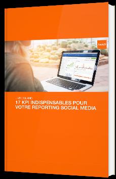 17 KPIs indispensables pour votre reporting Social Media