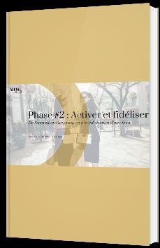 Phase #2 : Activer et fidéliser