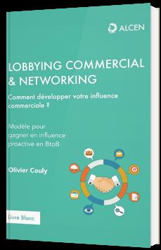 Lobbying commercial & networking - Comment développer votre influence commerciale ?