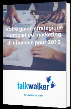 Votre guide stratégique complet du marketing d'influence pour 2019