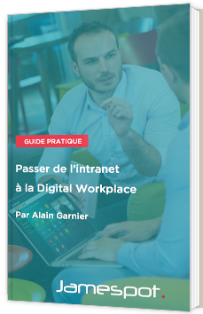 Passer de l'intranet à la Digital Workplace