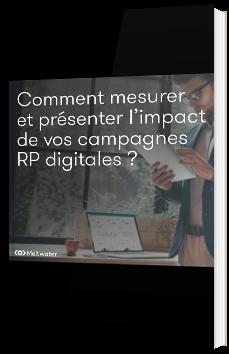 Comment mesurer et présenter la performance de vos campagnes RP ?