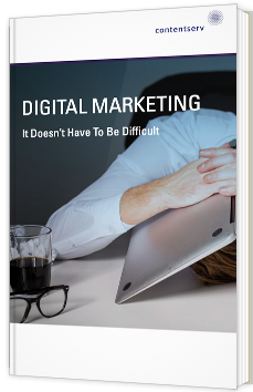 Digital Marketing - It doesn't have to be difficult