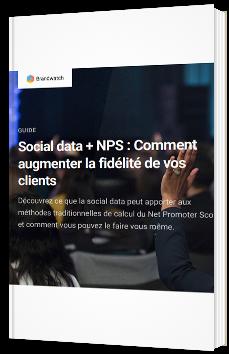 Social Data + NPS : Comment augmenter la fidélité de vos clients