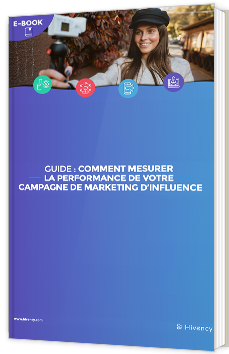 Comment mesurer la performance de votre campagne de marketing d'influence