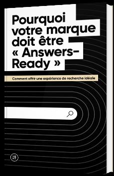 """Pourquoi votre marque doit être """"Answers-Ready"""""""