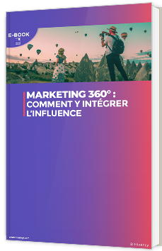Marketing 360° : comment y intégrer l'influence
