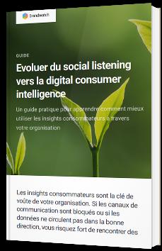 Evoluer du social listening vers la digital consumer intelligence