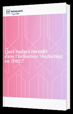 Quel budget investir dans l'influence marketing en 2019 ?