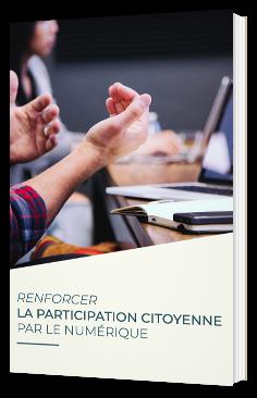 Renforcer la participation citoyenne par le numérique