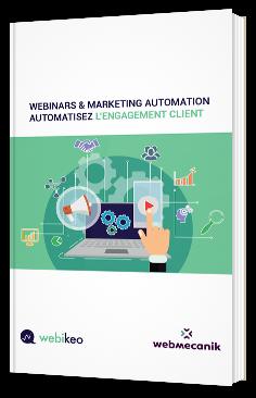 Webinars & marketing automation - Automatisez l'engagement client