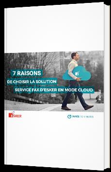 7 raisons de choisir la solution service fax d'Esker en mode Cloud