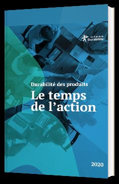 Durabilité des produits, le temps de l'action - Rapport 2020 du Club de la durabilité