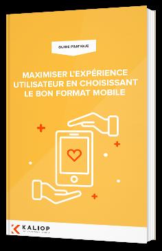 Maximiser l'expérience utilisateur en choisissant le bon format mobile