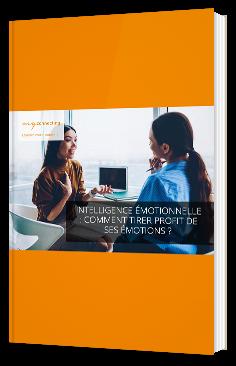 Intelligence émotionnelle : comment tirer profit de ses émotions ?