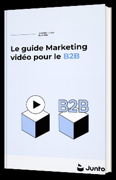 Le guide video marketing pour le B2B
