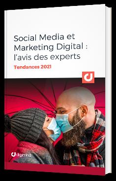 Social Media et Marketing Digital : l'avis des experts Tendances 2021