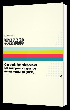 Cheetah Experiences et les marques de grande consommation (CPG)