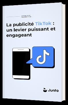 La publicité TikTok : un levier puissant et engageant