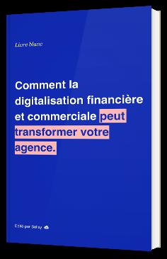 Comment la digitalisation financière et commerciale peut transformer votre agence