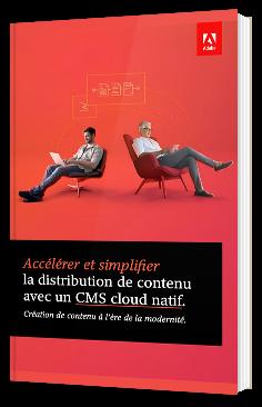Accélérer et simplifier la distribution de contenu avec un CMS cloud natif