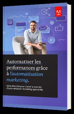 Automatiser les performances grâce à l'automatisation marketing.