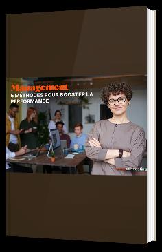 Management : 5 méthodes pour booster la performance
