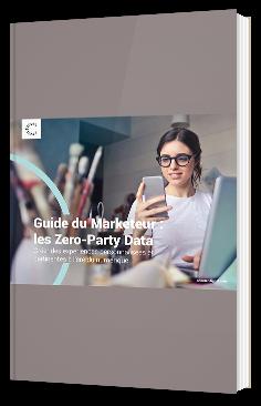 Guide du Marketeur : les Zero-Party Data Créer des expériences personnalisées et pertinentes à l'ère du numérique