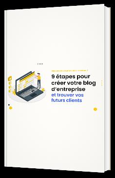9 étapes pour créer votre blog d'entreprise