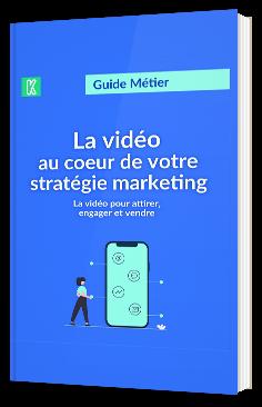La vidéo au coeur de votre stratégie marketing