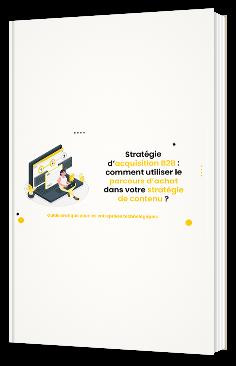 Stratégie d'acquisition B2B : comment utiliser le parcours d'achat dans votre stratégie de contenu ?