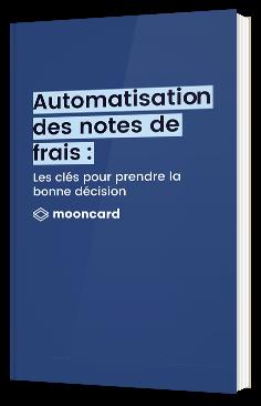 Automatisation des notes de frais : les clés pour prendre la bonne décision